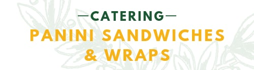 CATERING PANINI SANDWICHES & WRAPS
