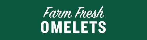 Farm Fresh Omelets