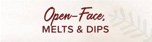 Open-Face Melts & Dips