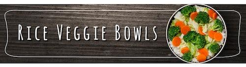 Rice Veggies Bowls