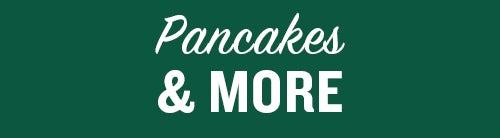 Pancakes & More