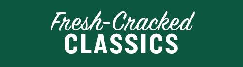 Fresh-Cracked Classics