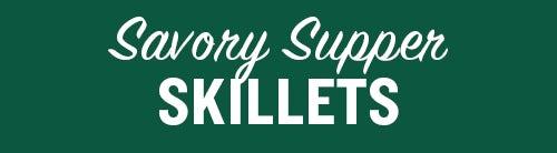 Savory Supper Skillets