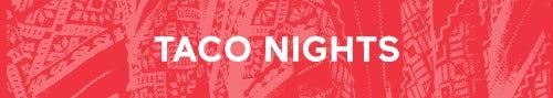 Taco Nights