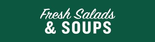 Fresh Salads & Soups